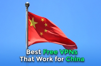 Best Free VPN China that works in 2021