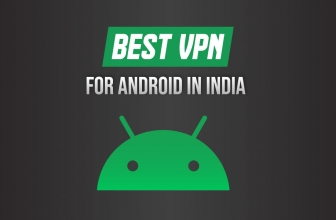 Best VPN for Android in India to Make Smartphone Use Better