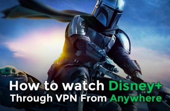 A quick guide for watching Disney+ anywhere through VPN