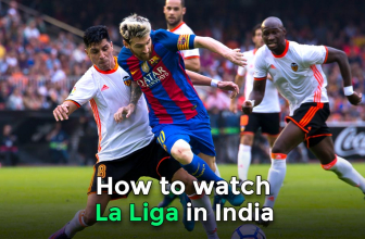 How to watch La Liga live streaming India in 2021