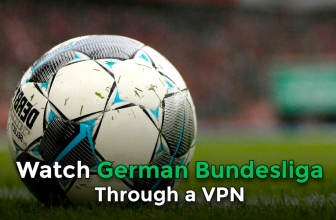 How to Watch German Bundesliga through a VPN