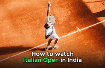 How to Watch Italian Open Live Streaming in India in 2021