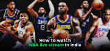 How to Watch NBA Live Stream in India in 2021