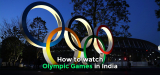 How to Watch Tokyo Summer Olympics Live Stream in India