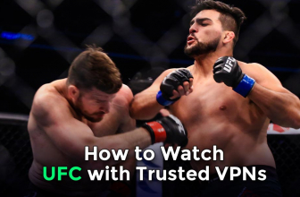 All about watching UFC live stream with a trusted VPN